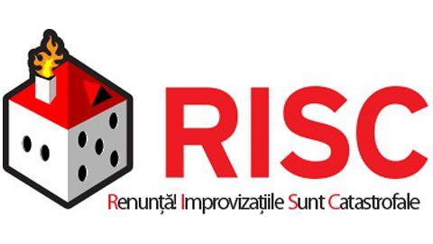 Campania R.I.S.C. – Renunţă! Improvizaţiile sunt catastrofale!